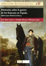"""""""Memorias sobre la guerra de los franceses en España"""", del militar francés Albert-Jean-Michel de Rocca. Escritas en 1814, van más allá de"""