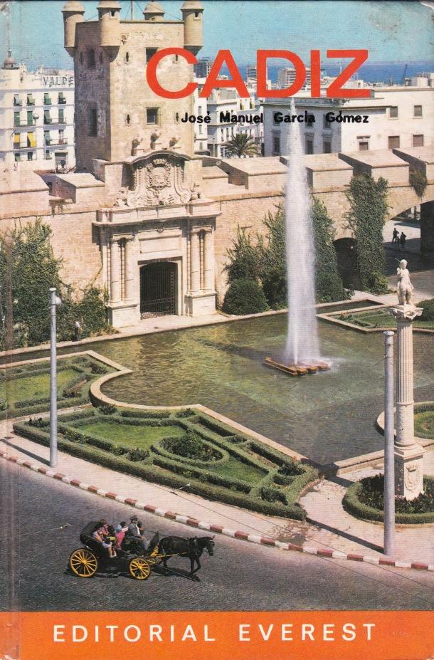 """Portada de """"Cádiz"""", de José Manuel García Gómez, publicado por la Editorial Everest en 1974."""