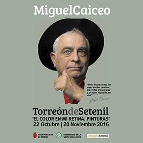 Miguel Caiceo, mucho arte enSetenil